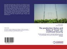 Bookcover of The production Status and Roles of 'Enset' for Livelihood Security