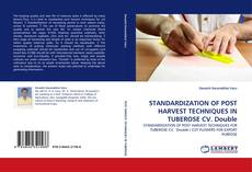 Bookcover of STANDARDIZATION OF POST HARVEST TECHNIQUES IN TUBEROSE CV. Double