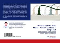 Bookcover of An Overview of The Prime Mover - Power Conditions of Bangladesh