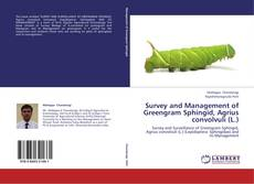 Bookcover of Survey and Management of Greengram Sphingid, Agrius convolvuli (L.)
