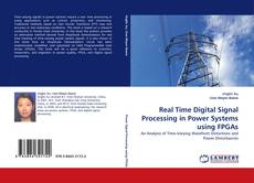 Bookcover of Real Time Digital Signal Processing in Power Systems using FPGAs