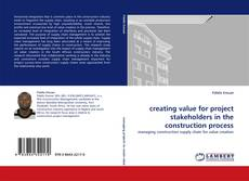 creating value for project stakeholders in the construction process的封面