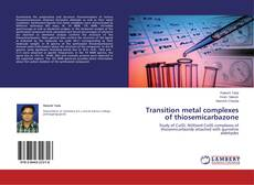 Bookcover of Transition metal complexes of thiosemicarbazone