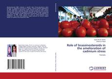 Bookcover of Role of brassinosteroids in the amelioration of cadmium stress