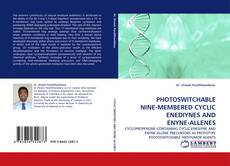 Bookcover of PHOTOSWITCHABLE NINE-MEMBERED CYCLIC ENEDIYNES AND ENYNE-ALLENES