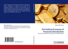 Bookcover of The Political Economy of Financial Liberalization