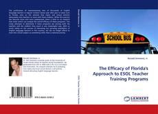 Portada del libro de The Efficacy of Florida's Approach to ESOL Teacher Training Programs