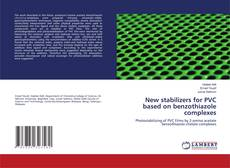 New stabilizers for PVC based on benzothiazole complexes的封面