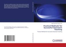 Bookcover of PRACTICAL METHODS FOR SUCCESSFUL CLASSROOM TEACHING