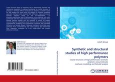 Copertina di Synthetic and structural studies of high performance polymers