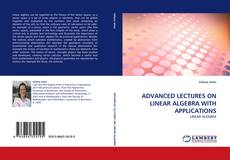 Bookcover of ADVANCED LECTURES ON LINEAR ALGEBRA WITH APPLICATIONS