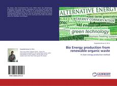 Capa do livro de Bio Energy production from renewable organic waste