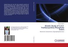 Bookcover of Kinetic Study of 2,4,5-Trichloroaniline Phosphate Esters