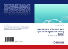 Copertina di Determinants of Interest Rate Spreads in Uganda's banking Sector
