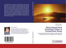 Bookcover of Wing-shaped Heat Exchanger Tubes: A Comparative Study