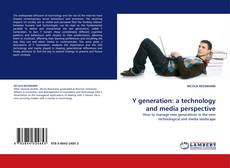 Bookcover of Y generation: a technology and media perspective