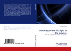 Bookcover of Switching on the first light in the Universe