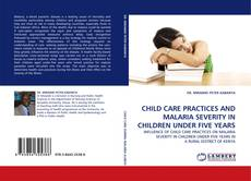 Portada del libro de CHILD CARE PRACTICES AND MALARIA SEVERITY IN CHILDREN UNDER FIVE YEARS