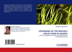 Bookcover of UPGRADING OF THE BIOFUELS VALUE CHAIN IN NIGERIA
