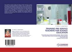 Bookcover of TRAINING PRE-SERVICE TEACHERS FOR SCIENCE EDUCATION