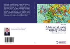 Couverture de A dictionary of english language learning and teaching. Volume I