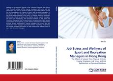 Bookcover of Job Stress and Wellness of Sport and Recreation Managers in Hong Kong