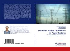 Bookcover of Harmonic Source Localization in Power Systems