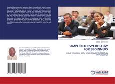 Bookcover of SIMPLIFIED PSYCHOLOGY FOR BEGINNERS