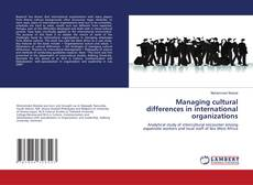 Bookcover of Managing cultural differences in international organizations