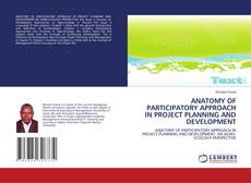 ANATOMY OF PARTICIPATORY APPROACH IN PROJECT PLANNING AND DEVELOPMENT kitap kapağı