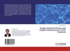 Portada del libro de Single-sex/Coed Classes and English Achievement of TVC Students