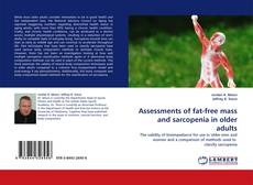 Bookcover of Assessments of fat-free mass and sarcopenia in older adults