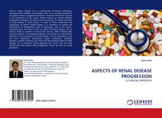 Bookcover of ASPECTS OF RENAL DISEASE PROGRESSION