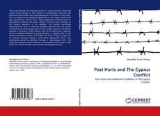 Bookcover of Past Hurts and The Cyprus Conflict