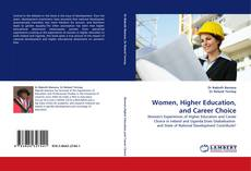 Bookcover of Women, Higher Education, and Career Choice