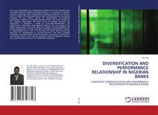Bookcover of DIVERSIFICATION AND PERFORMANCE RELATIONSHIP IN NIGERIAN BANKS