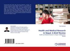 Bookcover of Health  and Medical Research in Nepal: A Brief Review