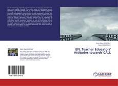 Bookcover of EFL Teacher Educators' Attitudes towards CALL