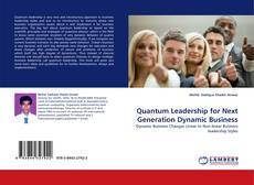 Bookcover of Quantum Leadership for Next Generation Dynamic Business