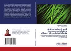 Bookcover of Antitumorigenic and Immunomodulatory efficacy of medicinal plants