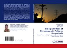 Bookcover of Biological Effects of Electromagnetic Fields on Human Body