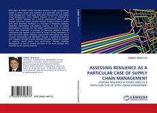 Couverture de ASSESSING RESILIENCE AS A PARTICULAR CASE OF SUPPLY CHAIN MANAGEMENT