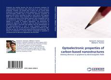 Bookcover of Optoelectronic properties of carbon-based nanostructures