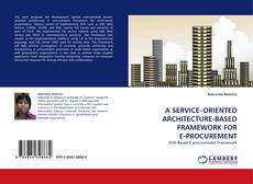 Capa do livro de A SERVICE–ORIENTED ARCHITECTURE-BASED FRAMEWORK FOR E-PROCUREMENT