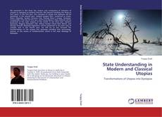 State Understanding in Modern and Classical Utopias的封面