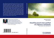 Bookcover of Dwarfing peach trees grafted on vigorous rootstocks