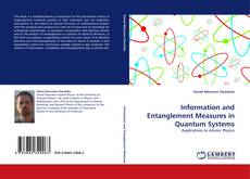 Bookcover of Information and Entanglement Measures in Quantum Systems