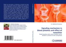 Bookcover of Signaling mechanism in blood platelets and effect of nanosilver