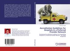 Bookcover of Accreditation Guidelines for Hospitals in a Preferred Provider Network