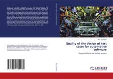 Portada del libro de Quality of the design of test cases for automotive software
